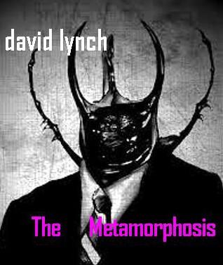 The_Metamorphosis_David_Lynch