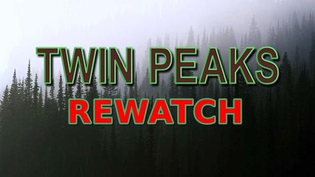 Twin Peaks Rewatch